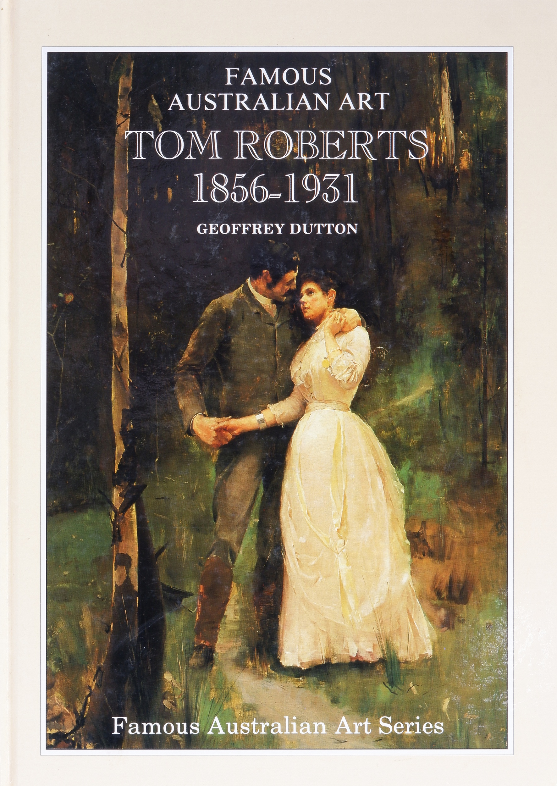 'Dutton, G., Famous Australian Art, Tom Roberts 1856-1931, Oz Publishing Co., Brisbane, 1987. Hardcover. 56 pages including 21 colour illustrations'