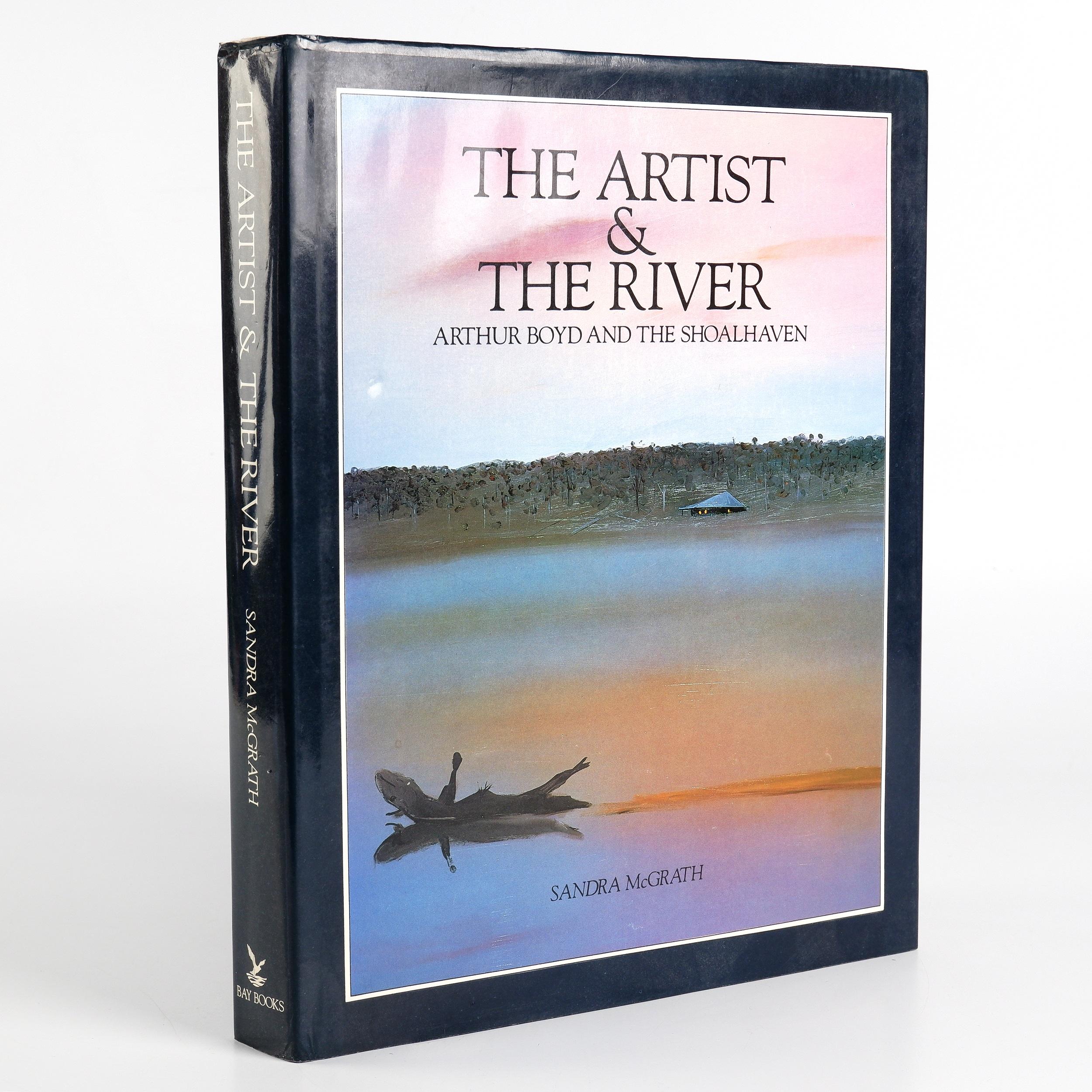 'McGrath, Sandra, The Artist & The River, Arthur Boyd & the Shoalhaven, Bay Books, Sydney 1982'